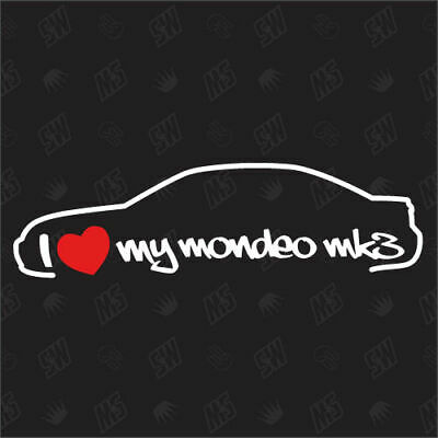 I love my Ford Mondeo MK3 Limo - Tuning Sticker, Bj 00-07, Auto Fan Aufkleber