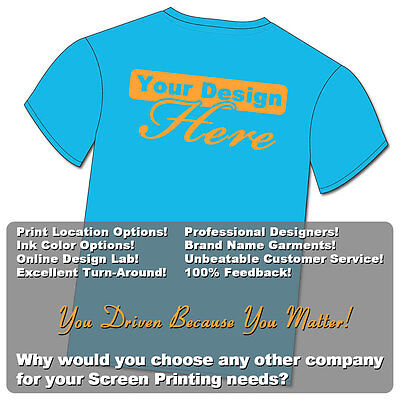 12 COLOR Custom Screen Printed T-Shirts 1 or 2 Print Locations S-XL