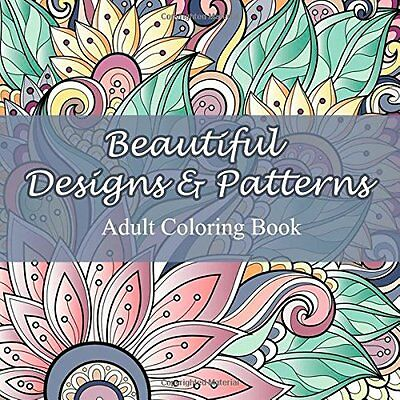 FREE 2 DAY SHIPPING: Beautiful Designs and Patterns Adult Coloring Book (Sac