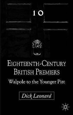 Eighteenth-Century British Premiers: Walpole to the Younger Pitt, Leonard, Dick,