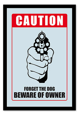 Caution, Forget The Dog, Beware Of The Owner
