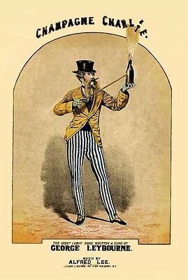 Victorian Music Hall George Leybourne Sings Champagne Charlie A3 Poster Reprint
