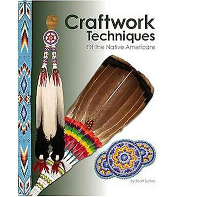 Craft Techniques Of The Native Americans