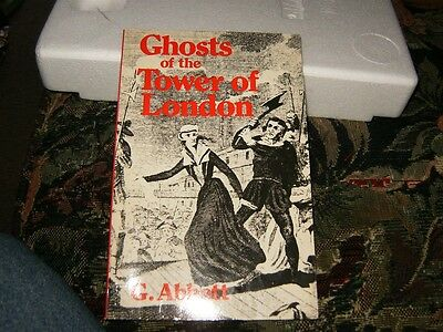 Ghosts of the Tower Of London by G.Abbott, Paperback Book,Good-Shape,1990.