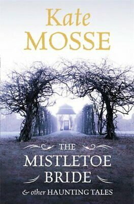 The Mistletoe Bride and Other Haunting Tales by Mosse, Kate Book The Cheap Fast