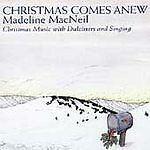 Christmas Comes Anew: Christmas Music with Dulcimers and Singing by Madeline...