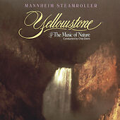 Yellowstone: The Music of Nature by Mannheim Steamroller