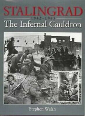 Stalingrad: The Infernal Cauldron by Walsh, Stephen Hardback Book The Cheap Fast