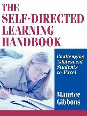The Self-Directed Learning Handbook : Challenging Adolescent Students to...