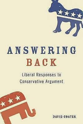 Answering Back: Liberal Responses to Conservative Arguments, Coates, David, New