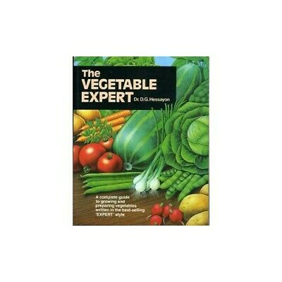 The Vegetable Expert (Expert books) by Hessayon, Dr D G Paperback Book