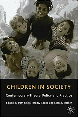 Children in Society: Contemporary Theory, Policy and Practice Paperback Book The