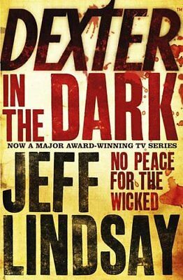 Dexter In The Dark: No peace for the wicked, Lindsay, Jeff Paperback Book The