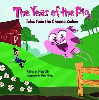 The Year of the Pig : Tales from the Chinese Zodiac by Oliver Chin (2007,...