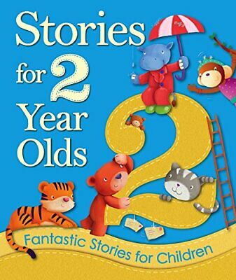 Stories for 2 Year Olds: Fantastic Stories for ... by Igloo Books Ltd Board book