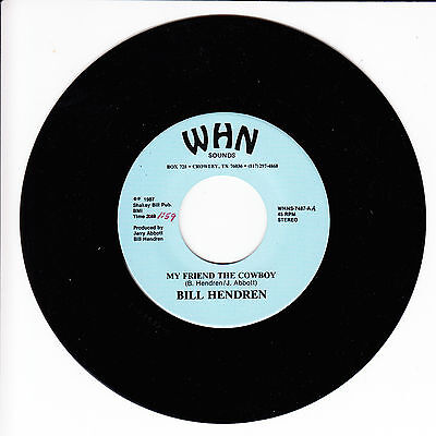 BILL HENDREN My Friend The Cowboy VG+ 45 RPM