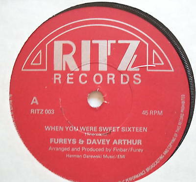 FUREYS & DAVEY ARTHUR - When You Were Sweet Sixteen 7""