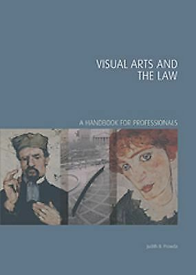 Visual Arts and the Law : A Handbook for Professionals by Judith B. Prowda...