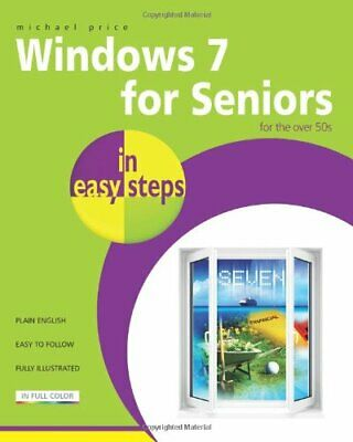 Windows 7 for Seniors in Easy Steps by Price, Michael Paperback Book The Cheap