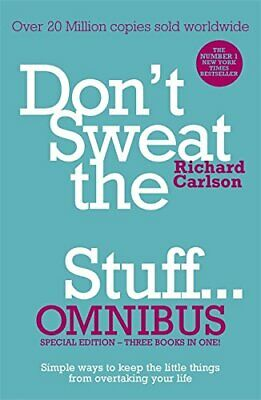 Don't Sweat the Small Stuff... Omnibus by Carlson PhD, Richard Book The Cheap