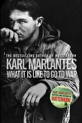 What It Is Like To Go To War by Marlantes, Karl Book The Cheap Fast Free Post