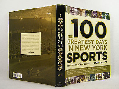 The 100 Greatest Days in New York Sports by Stuart F. Miller 2006, HC VG+++ 1ST