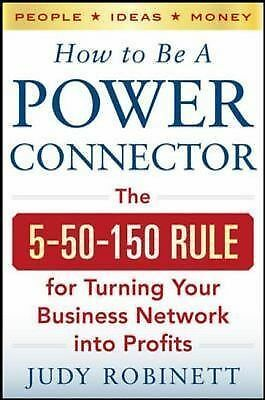 How to Be a Power Connector: The 5+50+100 Rule for Turning Your Business Network