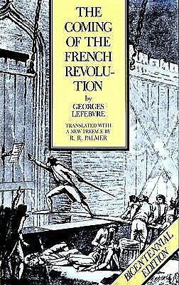 The Coming of the French Revolution, Bicentennial Edition by Lefebvre, Georges