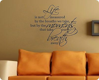 Life Is Not Measured By Moments Take Breath Away Wall Decal Sticker Quote Words