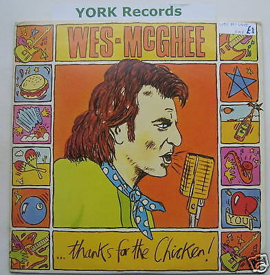 WES McGHEE - Thanks For The Chicken -Mint Dbl LP Record