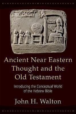 Ancient near Eastern Thought and the Old Testament : Introducing the...