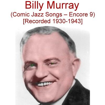 Billy Murray (Comic Ragtime Jazz Songs - Encore 9) [Recorded 1930-1943] - New CD