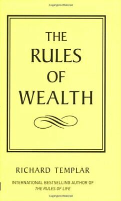 The Rules of Wealth: A Personal Code For Prospe... by Templar, Richard Paperback
