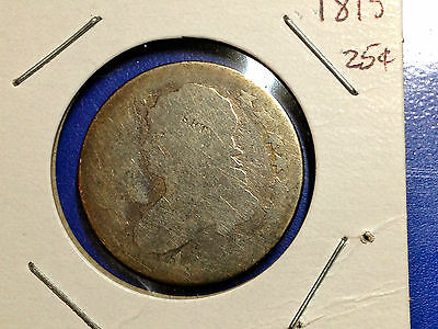 1815 Capped Bust Silver Quarter Key Date Collector Coin Rare