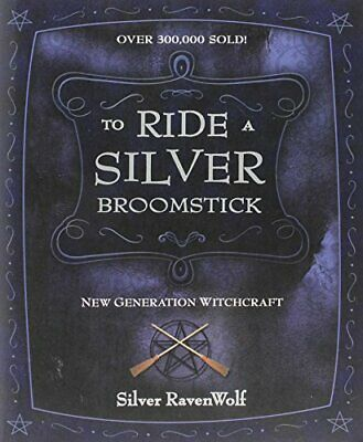 To Ride a Silver Broomstick: New Generation Wi... by Ravenwolf, Silver Paperback