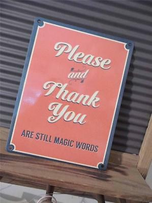 Vintage Retro Style Metal Wall Plaque Sign *please & Thank You-Still Magic Words