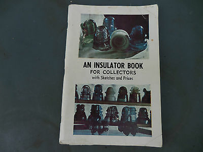 1968 An Insulator Book for Collectors with Sketches & Prices  J L Hill