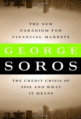 The New Paradigm for Financial Markets: The Credit C... by George Soros Hardback