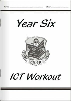 KS2 ICT Workout Book - Year 6 by CGP Books Paperback Book The Cheap Fast Free