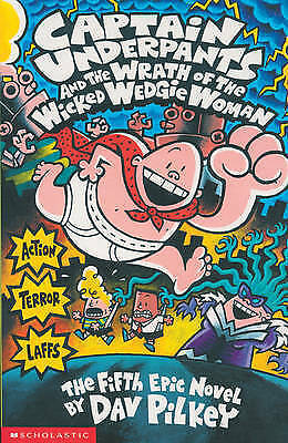 Captain Underpants and the Wrath of the Wicked Wedgie Woman - new book.