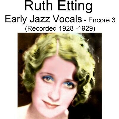 Ruth Etting - Early Jazz Vocals Encore 3 [Recorded 1928 - 1929] - New CD