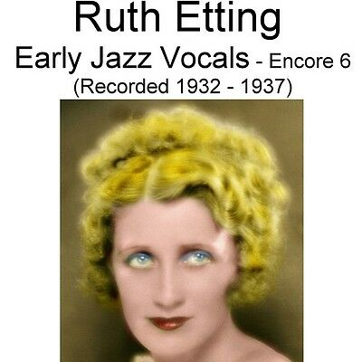 Ruth Etting - Early Jazz Vocals Encore 6 [Recorded 1932 - 1937] - New CD