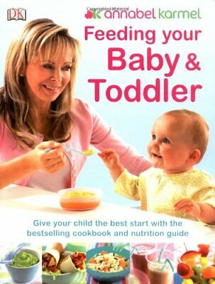 Feeding Your Baby and Toddler by Karmel, Annabel Paperback Book The Cheap Fast
