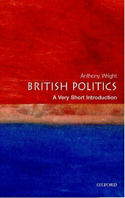 British Politics: A Very Short Introduction (Very Sh... by Tony Wright Paperback