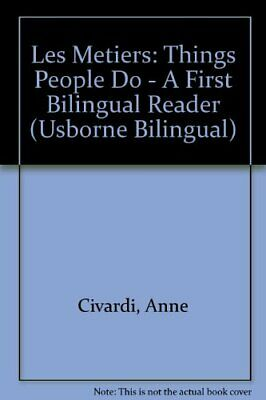 Les Metiers: Things People Do - A First Bilingual ... by Civardi, Anne Paperback