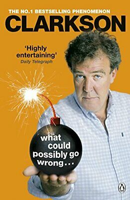 What Could Possibly Go Wrong. . . by Clarkson, Jeremy Book The Cheap Fast Free