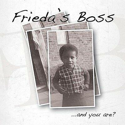 Frieda's Boss - And You Are? [New CD]
