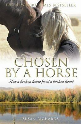Chosen by a Horse by Richards, Susan Paperback Book The Cheap Fast Free Post