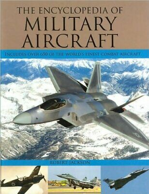 Encyclopedia of Military Aircraft by Jackson, Robert Hardback Book The Cheap