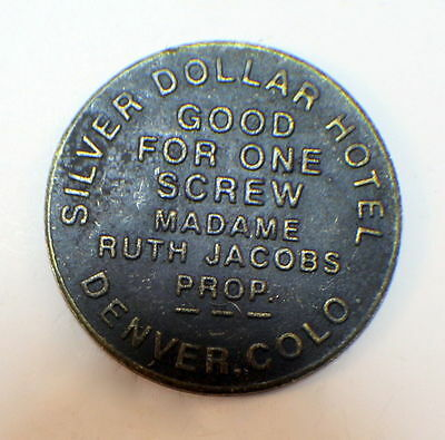 Silver Dollar Hotel Denver Colorado Madame Brothel Token Good All Night #B-27